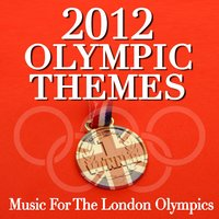 2012 Olympic Themes - Music for the London Olympics — сборник