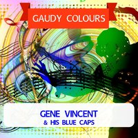 Gaudy Colours — Gene Vincent & His Blue Caps