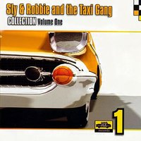 Collection Volume One — Sly & Robbie & The Taxi Gang