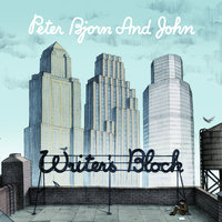 Writer's Block — Peter Bjorn And John