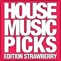 House Music Picks - Edition Strawberry — сборник