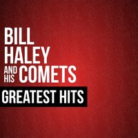 Bill Haley & His Comets Greatest Hits — Bill Haley & The Comets