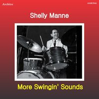 More Swingin' Sounds — Shelly Manne
