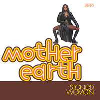 Stoned Woman — Mother Earth