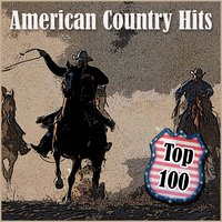 Top 100 - American Country Hits — сборник