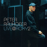 Live at Roxy, Vol. 2 — Peter Rauhofer