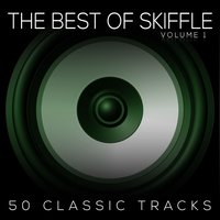 50 Classic Tracks Vol 1 — The Best Of Skiffle