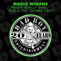 Never Really Was / This Is The Thanks I Get — Mario Winans