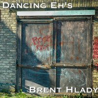Dancing Eh's — Brent Hlady