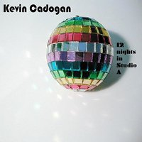 12 Nights in Studio A — Kevin Cadogan