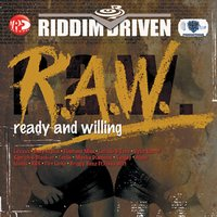 Riddim Driven: (R.A.W.) Ready And Willing — Riddim Driven: (R.A.W.) Ready And Willing