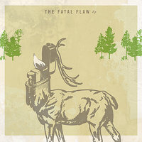 The Fatal Flaw — The Fatal Flaw