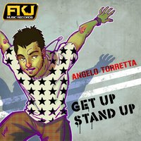 Get Up, Stand Up — Angelo Torretta