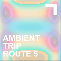 Ambient Trip - Route 5 — сборник