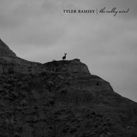 The Valley Wind — Tyler Ramsey