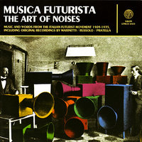 Musica Futurista: The Art of Noises 1909-1935 — сборник