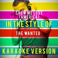 Show Me Love (America) [In the Style of the Wanted] - Single — Ameritz Top Tracks