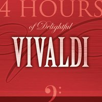 4 Hours of Delightful Antonio Vivaldi — Антонио Вивальди