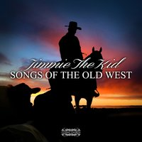 Jimmie The Kid - Songs of the Old West — сборник
