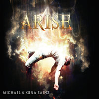 Arise — Michael and Gina Sainz