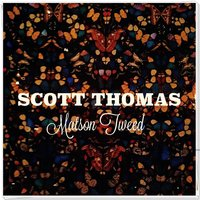 Matson Tweed — Scott Thomas