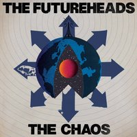 The Chaos — The Futureheads