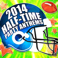 2014 Half-Time Party Anthems — Sports Theme Team