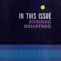 In This Issue — Adriano Celentano