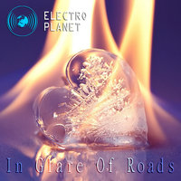 In Glare Of Roads — Electro Planet