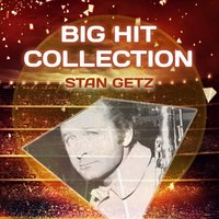 Big Hit Collection — Stan Getz, Stan Getz & Lionel Hampton