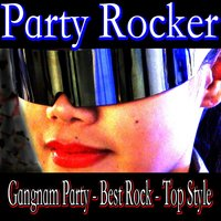 Gangnam Party - Best Rock - Top Style — Party Rocker