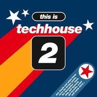 This Is Techhouse 2 — сборник