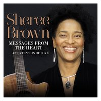 Messages from the Heart — Sheree Brown