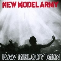 Raw Melody Men — New Model Army