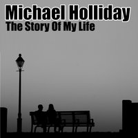 The Story Of My Life — Michael Holliday