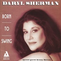 Born to Swing — Daryl Sherman