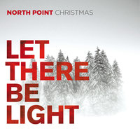 North Point Christmas: Let There Be Light — сборник