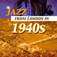 Jazz from London of 1940s — сборник