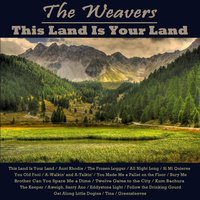 This Land Is Your Land — The Weavers