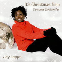 It's Christmas Time — Joy Lapps