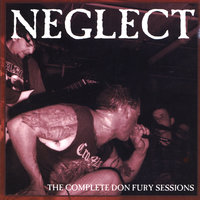 The Complete Don Fury Sessions — Neglect