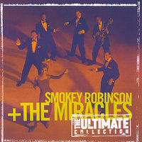 The Ultimate Collection:  Smokey Robinson & The Miracles — Smokey Robinson, The Miracles