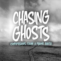 Confessions from a Phone Booth — Chasing Ghosts