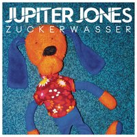 Zuckerwasser — Jupiter Jones