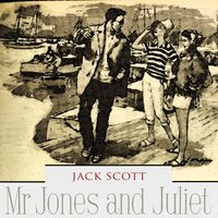Mr Jones and Juliet — Jack Scott