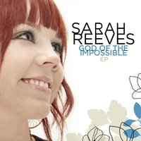 God Of The Impossible - EP — Sarah Reeves
