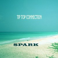 Tip Top Connection — Spark