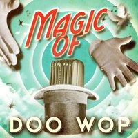 Magic of Doo Wop — сборник