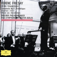 Tchaikovsky: Symphony No.6; Overture Solennelle 1812; The Sleeping Beauty (Suite) — Berliner Philharmoniker, Ferenc Fricsay, Radio-Symphonie-Orchester Berlin, Rias Symphony Orchestra Berlin