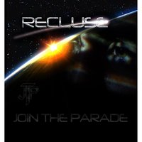 Join the Parade — Recluse